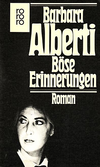 Barbara Alberti - Böse Erinnerungen